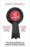 Left for Dead?: The Strange Death and Rebirth of the Labour Party (eBook, ePUB)