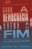 Como a democracia chega ao fim (eBook, ePUB)