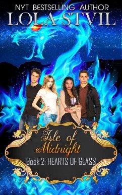 Isle Of Midnight: Hearts Of Glass (Isle Of Midn...