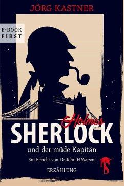 Sherlock Holmes und der müde Kapitän (eBook, ePUB) - Kastner, Jörg
