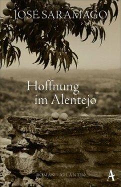 Hoffnung im Alentejo - Saramago, José