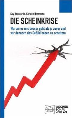 Die Scheinkrise - Bourcarde, Kay; Herzmann, Karsten