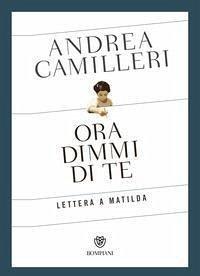 Ora dimmi di te - Camilleri, Andrea