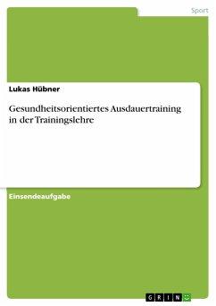Gesundheitsorientiertes Ausdauertraining in der Trainingslehre