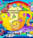 Ein phantastischer Katzenkalender: Magisches Katzenland (eBook, ePUB)