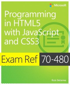 Exam Ref 70-480 Programming in HTML5 with JavaScript and CSS3 (MCSD) (eBook, PDF) - Delorme, Rick