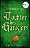 Tochter des Gauklers - Dritter Roman: Die Stunde der Hoffnung (eBook, ePUB)