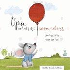 Opa wohnt jetzt woanders: Eine Geschichte für Kinder über den Tod und die Trauer (eBook, ePUB)