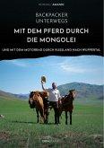 Backpacker unterwegs: Mit dem Pferd durch die Mongolei und mit dem Motorrad durch Russland nach Wuppertal (eBook, ePUB)