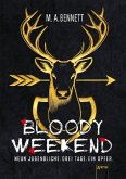Bloody Weekend. Neun Jugendliche. Drei Tage. Ein Opfer (Mängelexemplar)