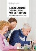 Basteln und Gestalten mit Senioren (eBook, PDF)