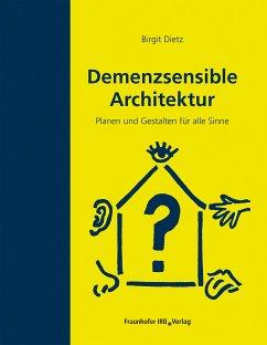 Demenzsensible Architektur. (eBook, PDF) - Dietz, Birgit