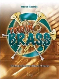 Trio in Brass, für 3 Trompeten - Klaschka, Martin