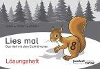 Lösungsheft Lies mal 8 - Das Heft mit dem Eichhörnchen. Lösungsheft / Lies mal Lösungsheft Bd.8