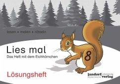 Lies mal 8 - Das Heft mit dem Eichhörnchen. Lösungsheft - Wachendorf, Anja; Wachendorf, Peter