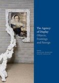 The Agency of Display - Objects, Framings and Parerga