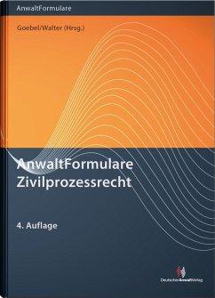 AnwaltFormulare Zivilprozessrecht - Goebel, Frank-Michael; Walter, Alexander; David, Hans-Joachim; Krumscheid, Herbert; Mönnig, Peter; Salten, Uwe