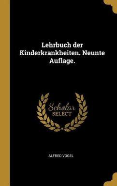 Lehrbuch Der Kinderkrankheiten. Neunte Auflage.
