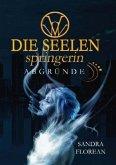 Abgründe / Die Seelenspringerin Bd.1