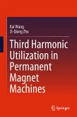 Third Harmonic Utilization in Permanent Magnet Machines (eBook, PDF)
