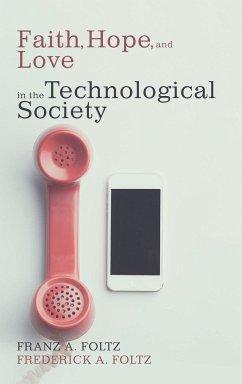 Faith, Hope, and Love in the Technological Society