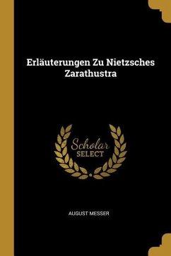 Erläuterungen Zu Nietzsches Zarathustra
