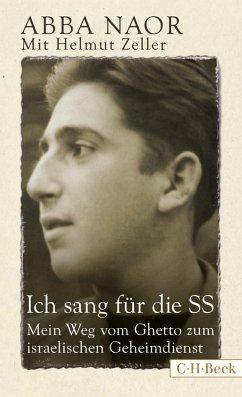 Ich sang für die SS (eBook, ePUB) - Naor, Abba; Zeller, Helmut
