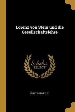 Lorenz Von Stein Und Die Gesellschaftslehre