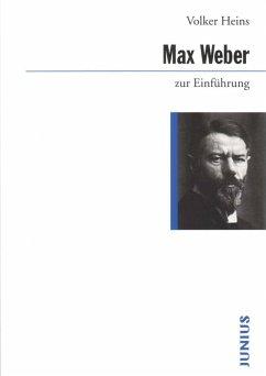Max Weber zur Einführung (eBook, ePUB) - Heins, Volker