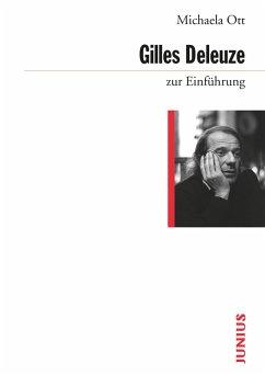 Gilles Deleuze zur Einführung (eBook, ePUB) - Ott, Michaela