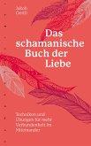 Das schamanische Buch der Liebe (eBook, ePUB)