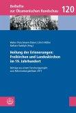 Heilung der Erinnerungen: Freikirchen und Landeskirchen im 19. Jahrhundert (eBook, PDF)