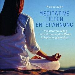Meditative Tiefenentspannung - Klein,Nicolaus