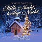 Die Geschichte von Stille Nacht, heilige Nacht, 2 Audio-CDs