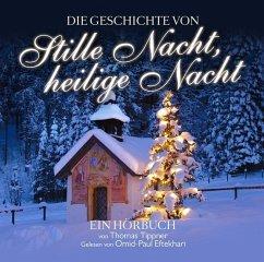 Die Geschichte von Stille Nacht, heilige Nacht, 2 Audio-CDs - Tippner, Thomas