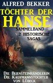 Sammelband 2 historische Sagas: Töchter der Hanse (eBook, ePUB)