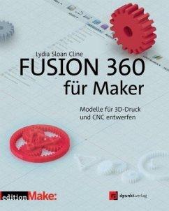 Fusion 360 für Maker - Cline, Lydia Sloan