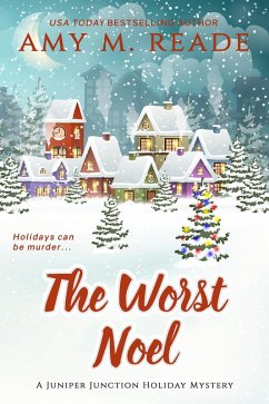 The Worst Noel (The Juniper Junction Holiday My...