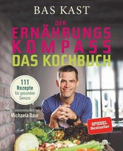 Der Ernährungskompass - Das Kochbuch - Kast, Bas