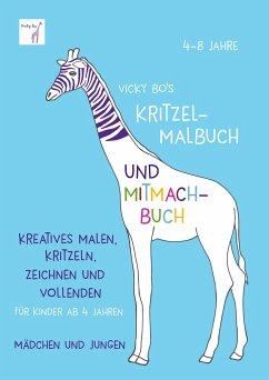 Vicky Bo's Kritzel-Malbuch und Mitmach-Buch - Bo, Vicky