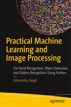 Practical Machine Learning and Image Processing - Singh, Himanshu