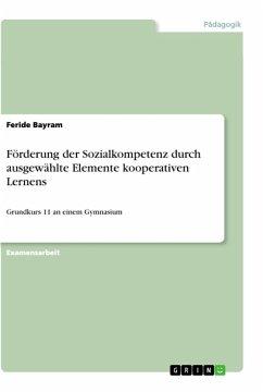 Förderung der Sozialkompetenz durch ausgewählte Elemente kooperativen Lernens