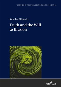 Truth and the Will to Illusion - Filipowicz, Stanislaw