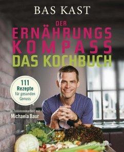 Der Ernährungskompass - Das Kochbuch (eBook, ePUB) - Kast, Bas