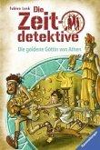 Die goldene Göttin von Athen / Die Zeitdetektive Bd.40