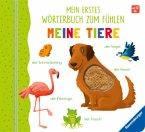 Mein erstes Wörterbuch zum Fühlen: Meine Tiere