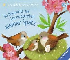 Meine erste Lieblingsgeschichte: Du bekommst ein Geschwisterchen, kleiner Spatz - Reider, Katja