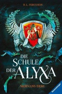 Morvans Erbe / Die Schule der Alyxa Bd.2 - Ferguson, R. L.