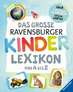 Das große Ravensburger Kinderlexikon von A bis Z - Braun, Christina; Scheller, Anne