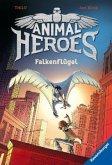 Falkenflügel / Animal Heroes Bd.1